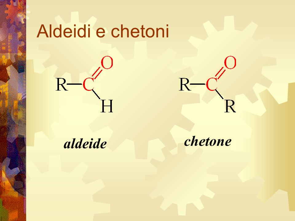 Aldeidi e chetoni chetone aldeide