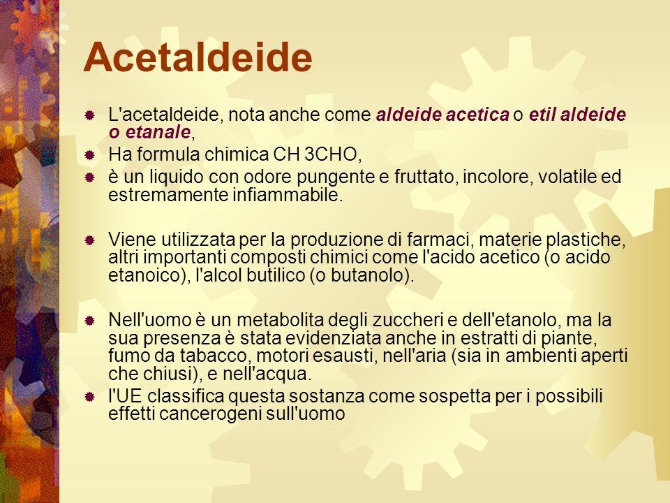Acetaldeide L acetaldeide, nota anche come aldeide acetica o etil aldeide o etanale, Ha formula chimica CH 3CHO,