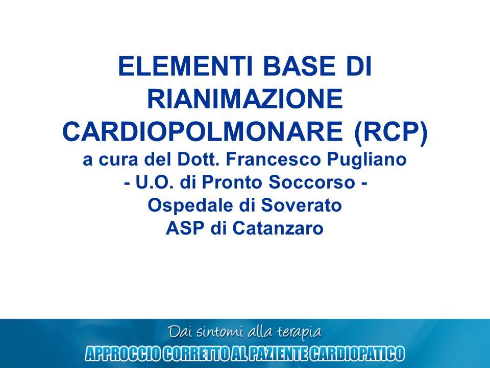ELEMENTI BASE DI RIANIMAZIONE CARDIOPOLMONARE (RCP) a cura del Dott