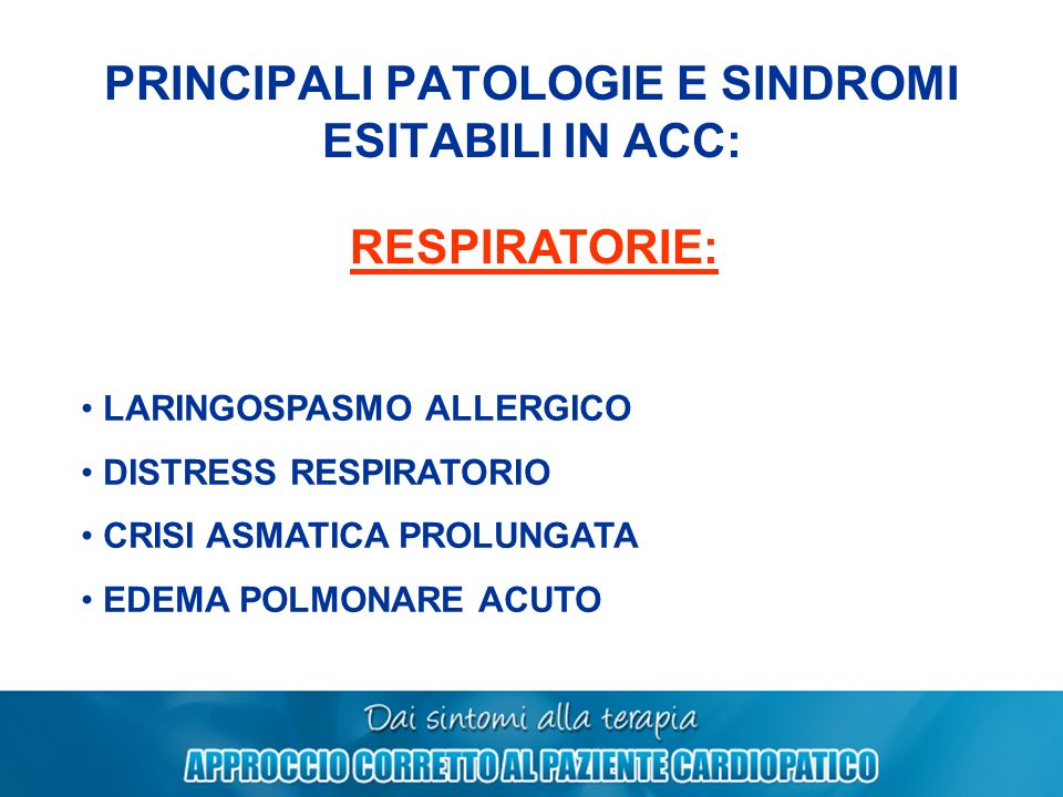 PRINCIPALI PATOLOGIE E SINDROMI ESITABILI IN ACC: