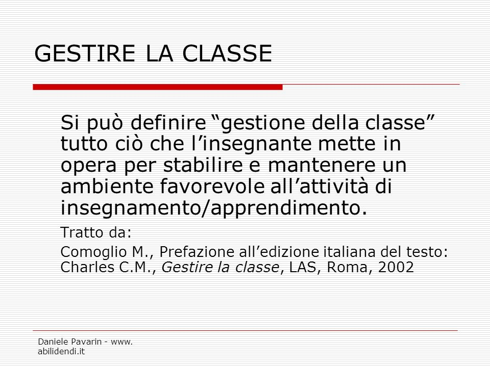 GESTIRE LA CLASSE Tratto da: