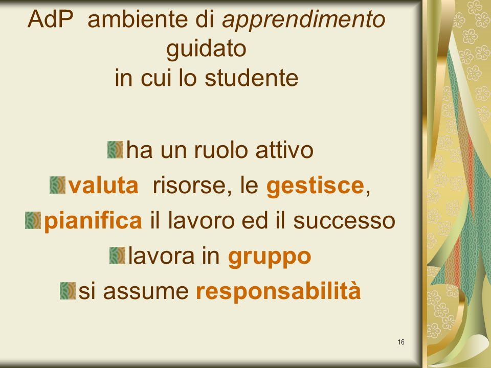 AdP ambiente di apprendimento guidato in cui lo studente