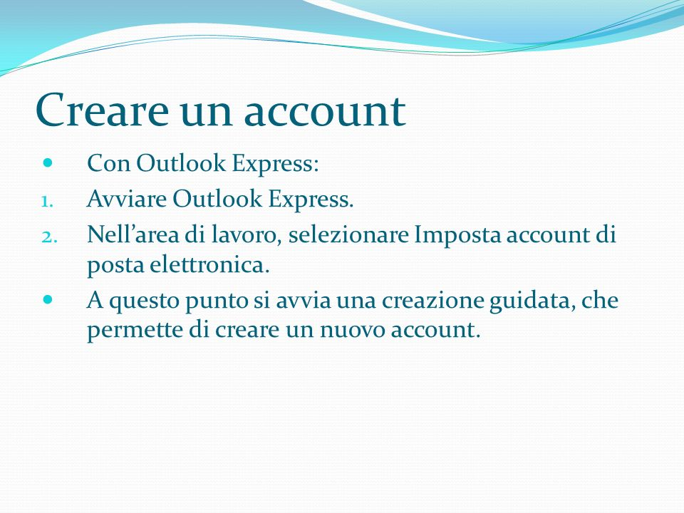 Creare un account Con Outlook Express: Avviare Outlook Express.