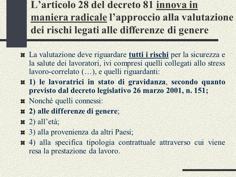 L'articolo 28 del decreto 81 innova in maniera radicale l'approccio alla valutazione dei rischi legati alle differenze di genere