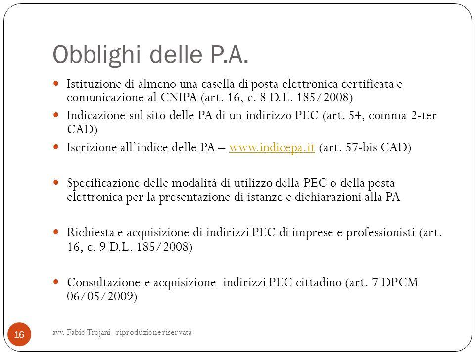 Obblighi delle P.A. Istituzione di almeno una casella di posta elettronica certificata e comunicazione al CNIPA (art. 16, c. 8 D.L. 185/2008)