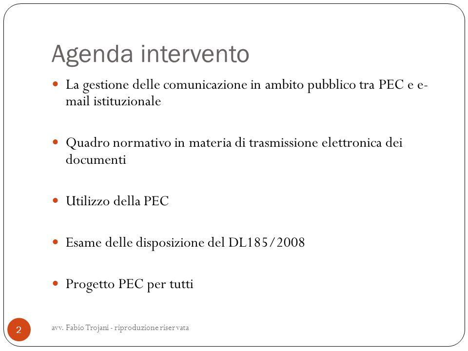 Agenda intervento La gestione delle comunicazione in ambito pubblico tra PEC e e- mail istituzionale.