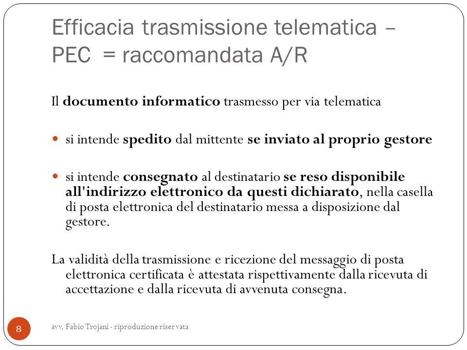 Efficacia trasmissione telematica – PEC = raccomandata A/R