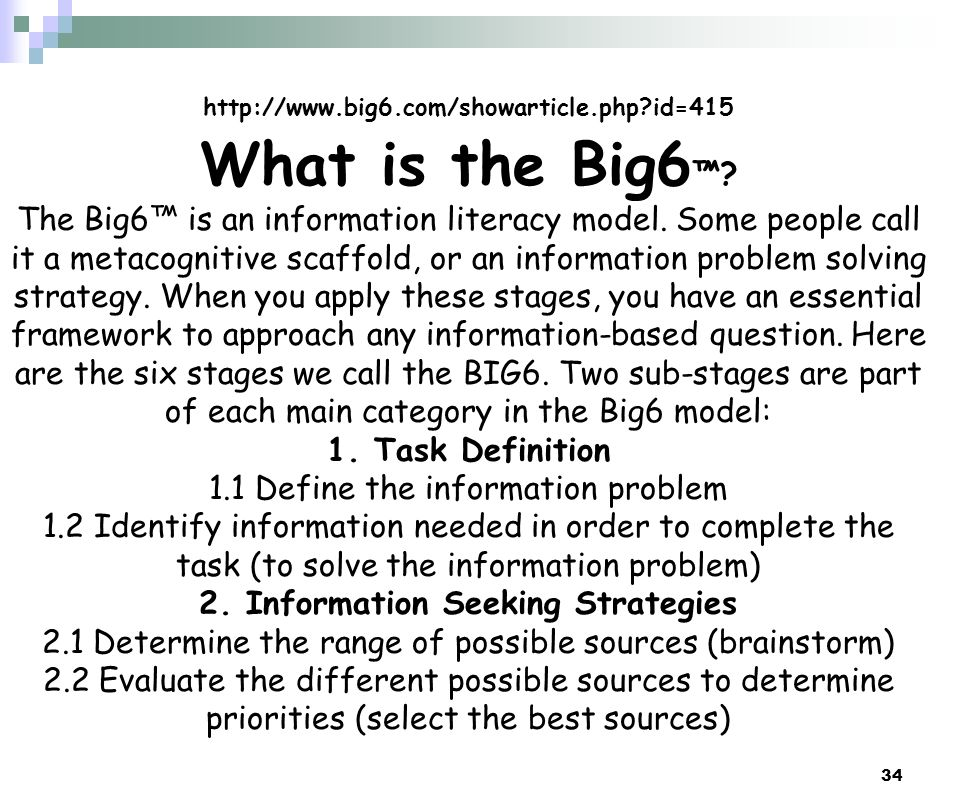 http://www.big6.com/showarticle.php id=415 What is the Big6™