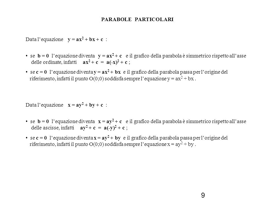 PARABOLE PARTICOLARI Data l'equazione y = ax2 + bx + c :