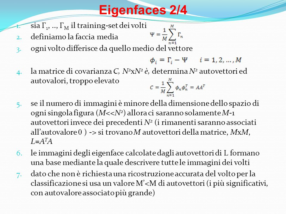 Eigenfaces 2/4 sia Γ1, .., ΓM il training-set dei volti