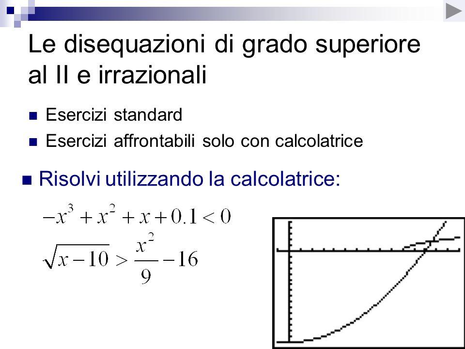 Le disequazioni di grado superiore al II e irrazionali