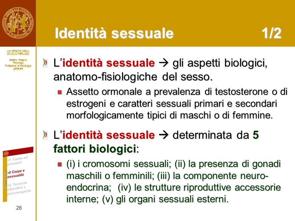 Identità sessuale 1/2 L'identità sessuale  gli aspetti biologici, anatomo-fisiologiche del sesso.