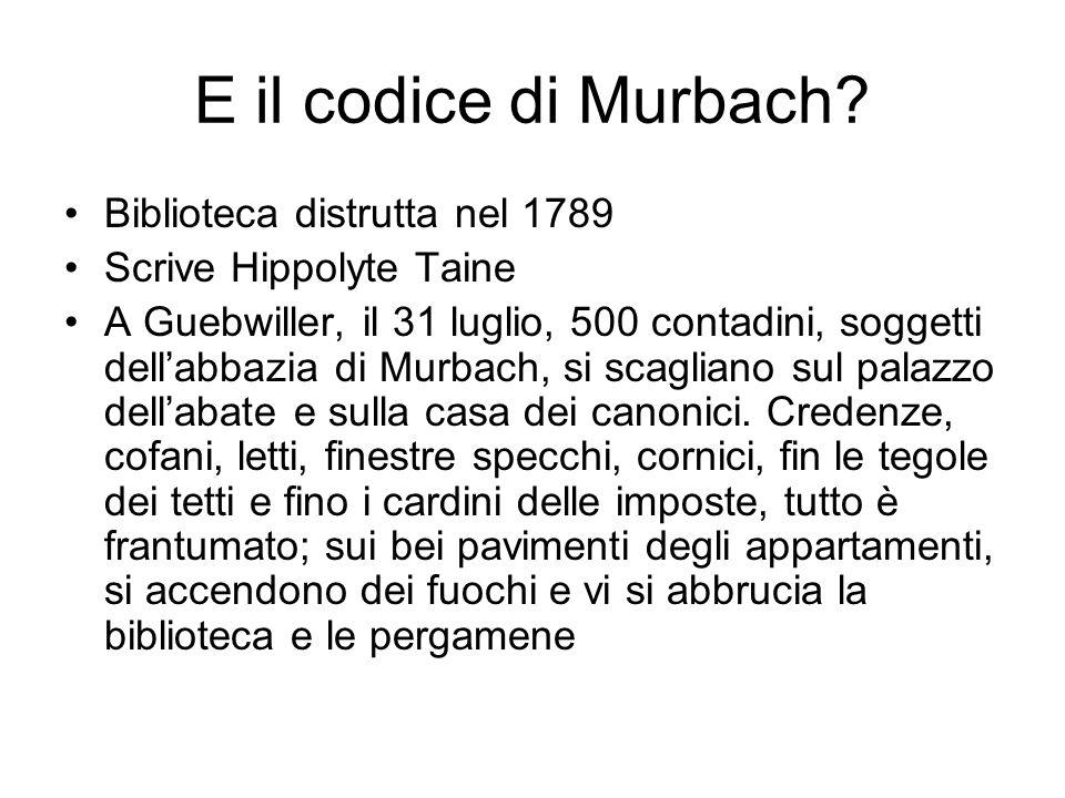 E il codice di Murbach Biblioteca distrutta nel 1789
