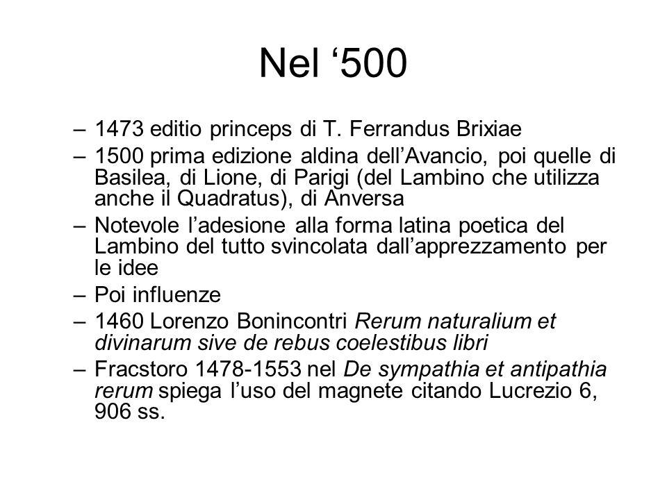 Nel '500 1473 editio princeps di T. Ferrandus Brixiae