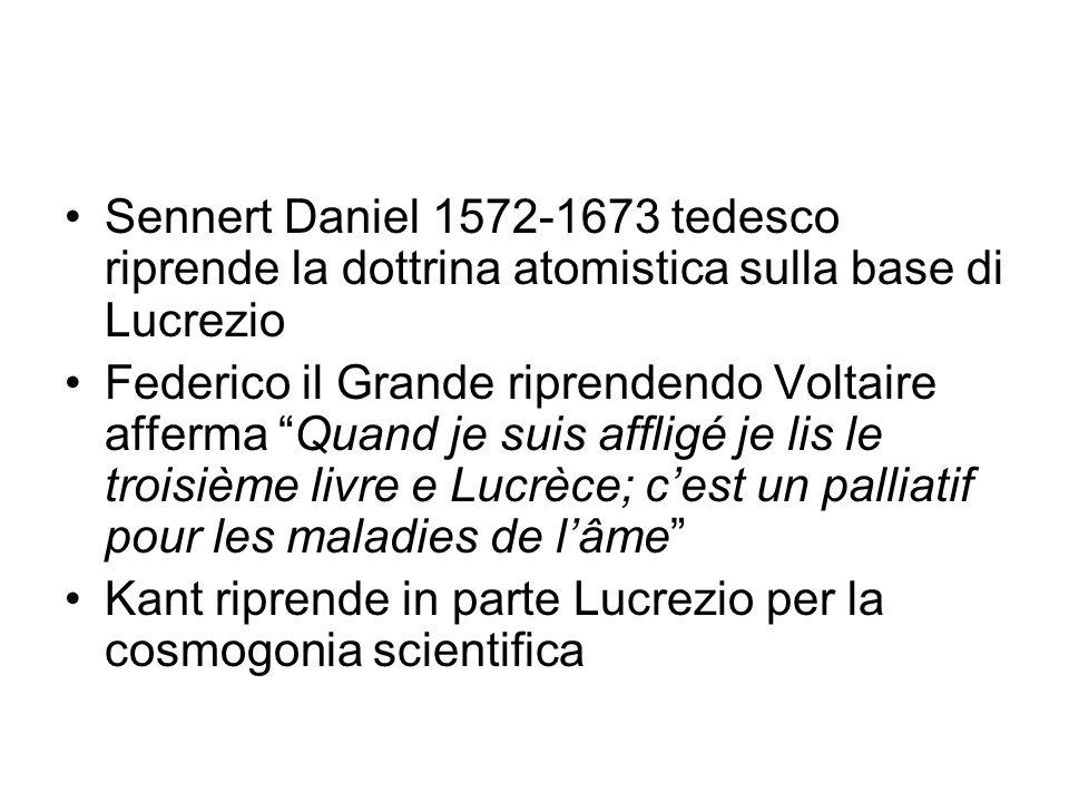 Sennert Daniel 1572-1673 tedesco riprende la dottrina atomistica sulla base di Lucrezio