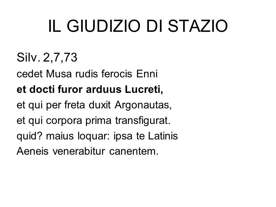 IL GIUDIZIO DI STAZIO Silv. 2,7,73 cedet Musa rudis ferocis Enni