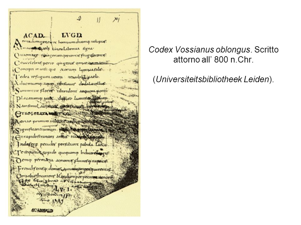 Codex Vossianus oblongus. Scritto attorno all' 800 n. Chr