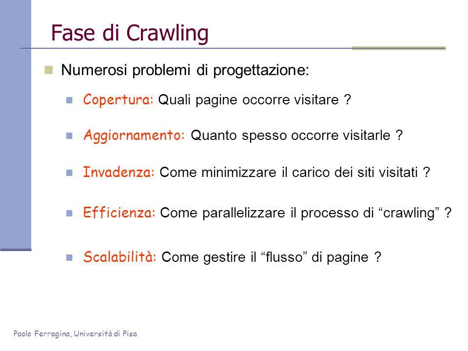 Fase di Crawling Numerosi problemi di progettazione: