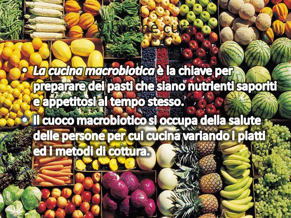 Cibo che cura La cucina macrobiotica è la chiave per preparare dei pasti che siano nutrienti saporiti e appetitosi al tempo stesso.