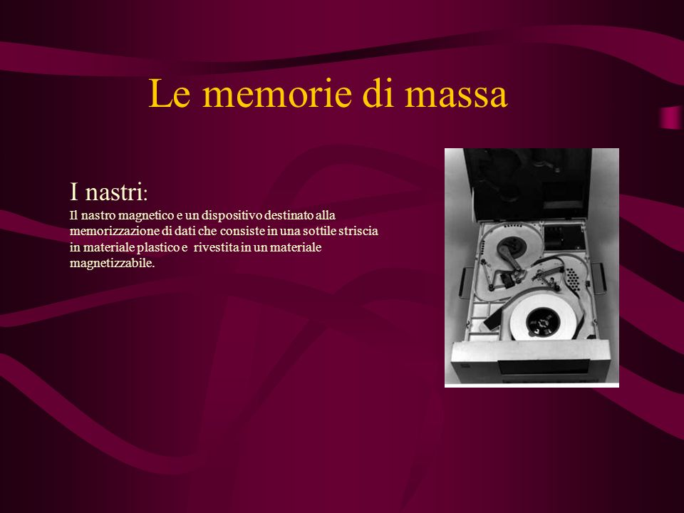 Le memorie di massa I nastri: