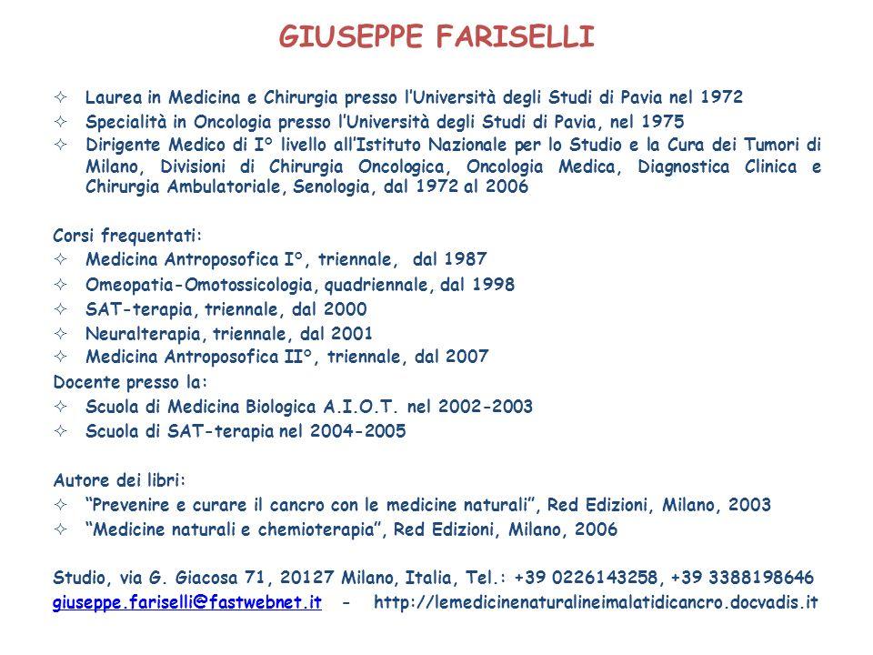 GIUSEPPE FARISELLI Laurea in Medicina e Chirurgia presso l'Università degli Studi di Pavia nel 1972.
