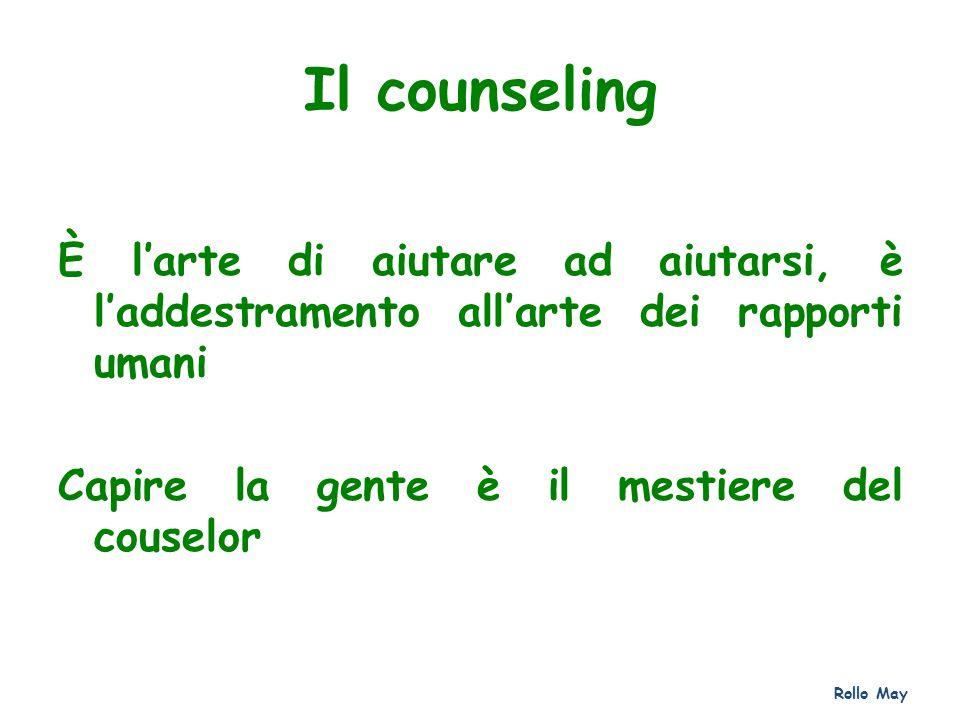 Il counseling È l'arte di aiutare ad aiutarsi, è l'addestramento all'arte dei rapporti umani. Capire la gente è il mestiere del couselor.