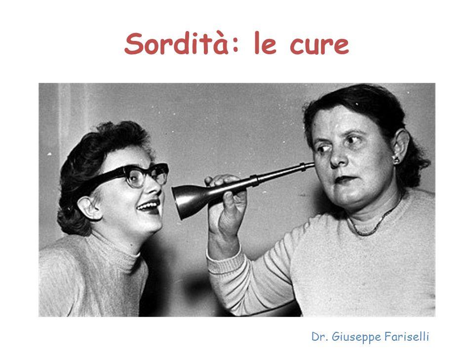 Sordità: le cure Dr. Giuseppe Fariselli