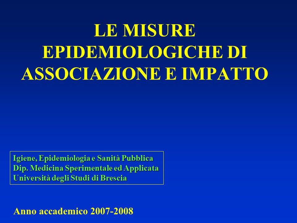 LE MISURE EPIDEMIOLOGICHE DI ASSOCIAZIONE E IMPATTO