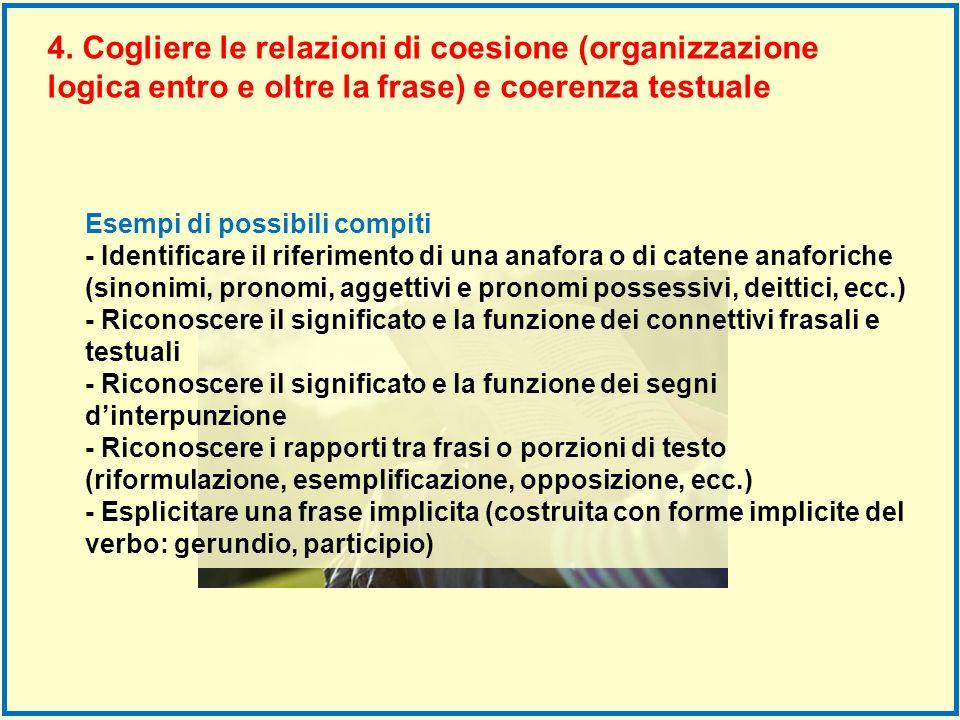 4. Cogliere le relazioni di coesione (organizzazione logica entro e oltre la frase) e coerenza testuale