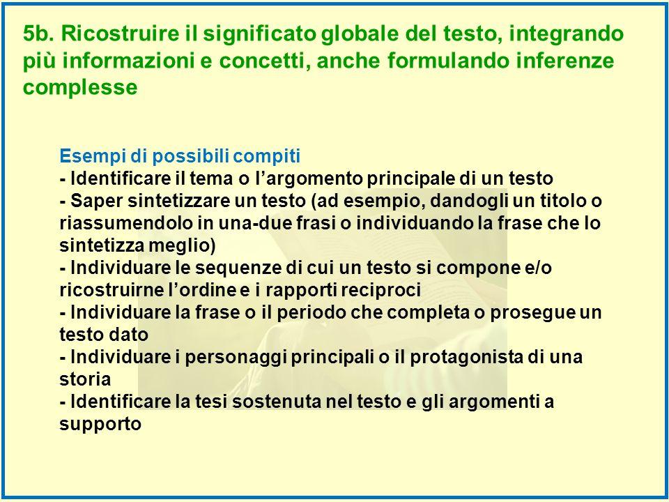 5b. Ricostruire il significato globale del testo, integrando più informazioni e concetti, anche formulando inferenze complesse
