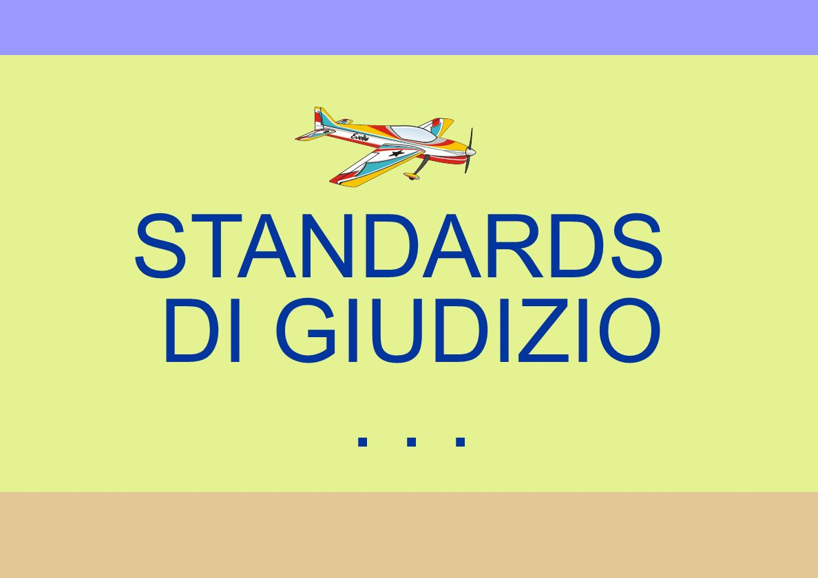 STANDARDS DI GIUDIZIO . . . To assess quality of manoeuvres