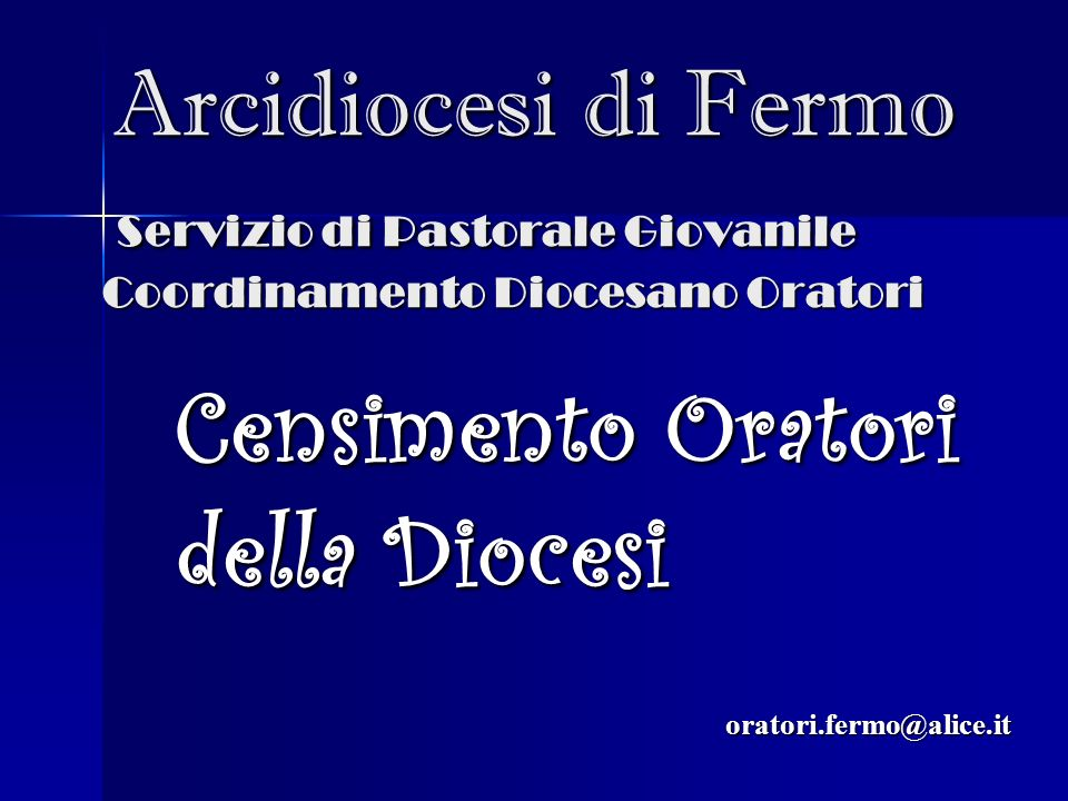 Censimento Oratori della Diocesi oratori.fermo@alice.it