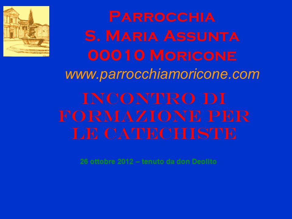 Parrocchia S. Maria Assunta 00010 Moricone www.parrocchiamoricone.com