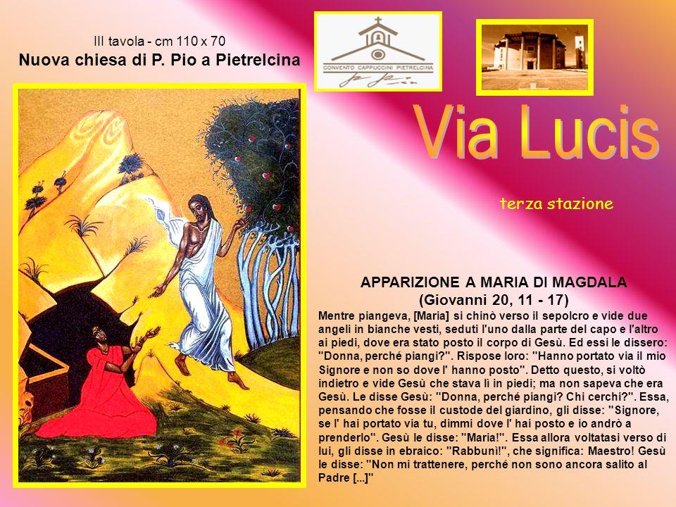 APPARIZIONE A MARIA DI MAGDALA (Giovanni 20, 11 - 17)