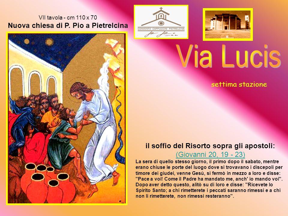 Via Lucis settima stazione il soffio del Risorto sopra gli apostoli: