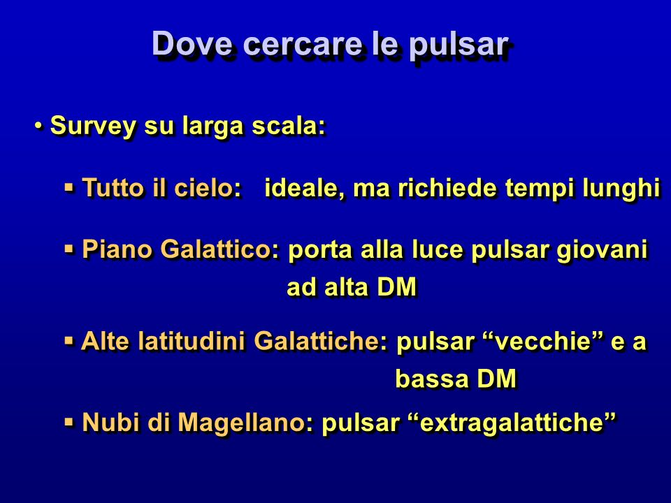 Dove cercare le pulsar Survey su larga scala: