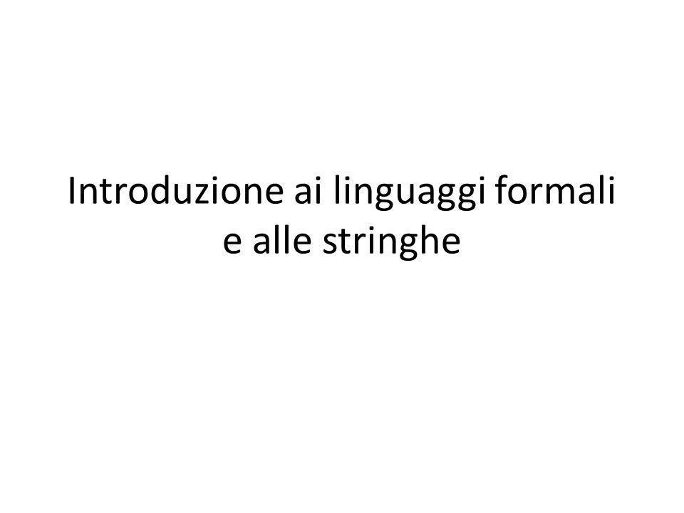 Introduzione ai linguaggi formali e alle stringhe