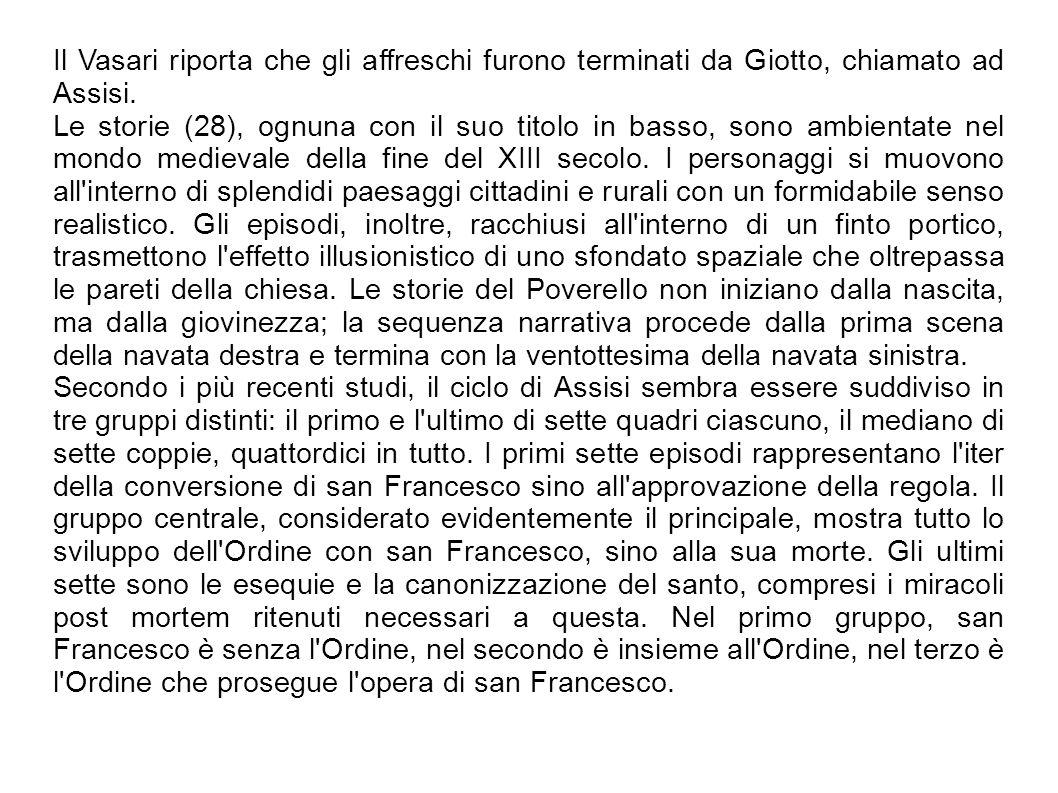 Il Vasari riporta che gli affreschi furono terminati da Giotto, chiamato ad Assisi.