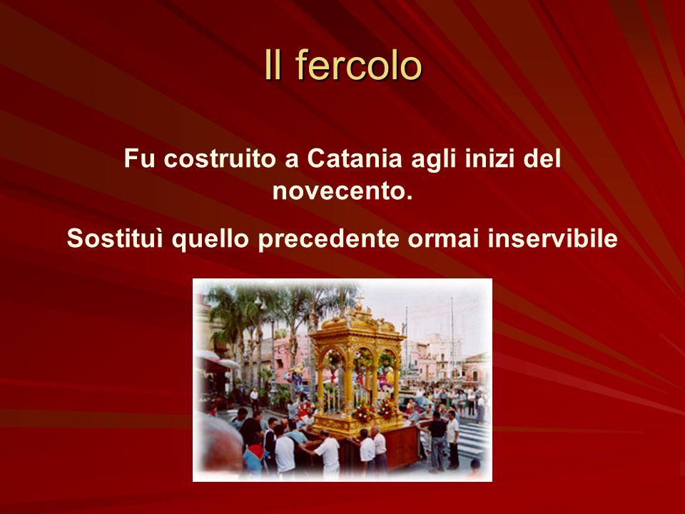 Il fercolo Fu costruito a Catania agli inizi del novecento.