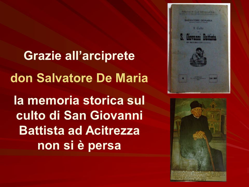 Grazie all'arciprete don Salvatore De Maria.