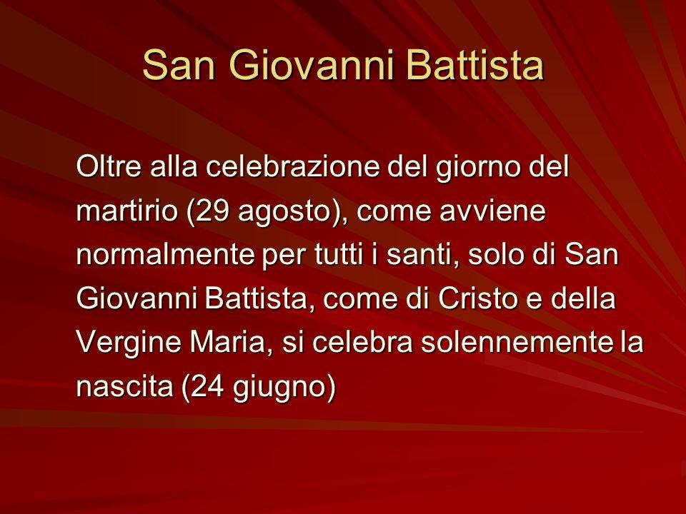 San Giovanni Battista Oltre alla celebrazione del giorno del