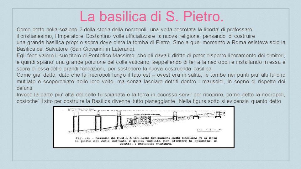 La basilica di S. Pietro. Come detto nella sezione 3 della storia della necropoli, una volta decretata la liberta' di professare.