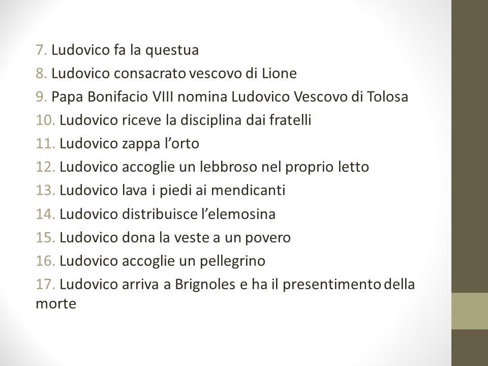 7. Ludovico fa la questua 8. Ludovico consacrato vescovo di Lione 9