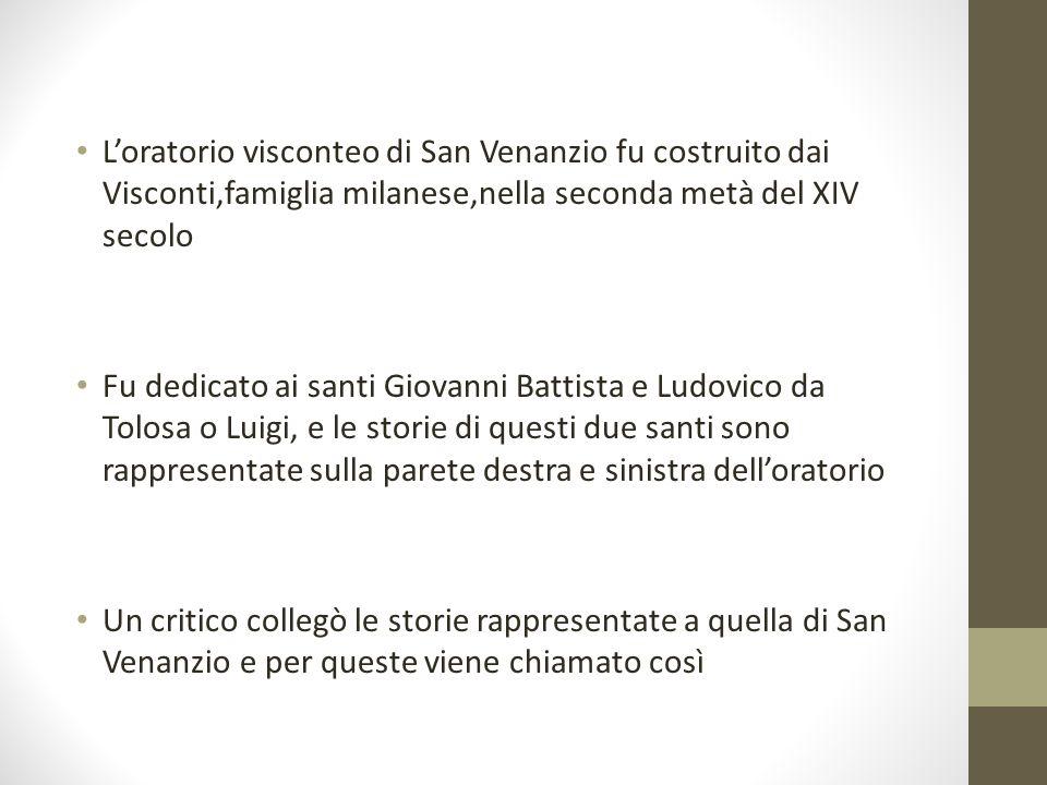 L'oratorio visconteo di San Venanzio fu costruito dai Visconti,famiglia milanese,nella seconda metà del XIV secolo