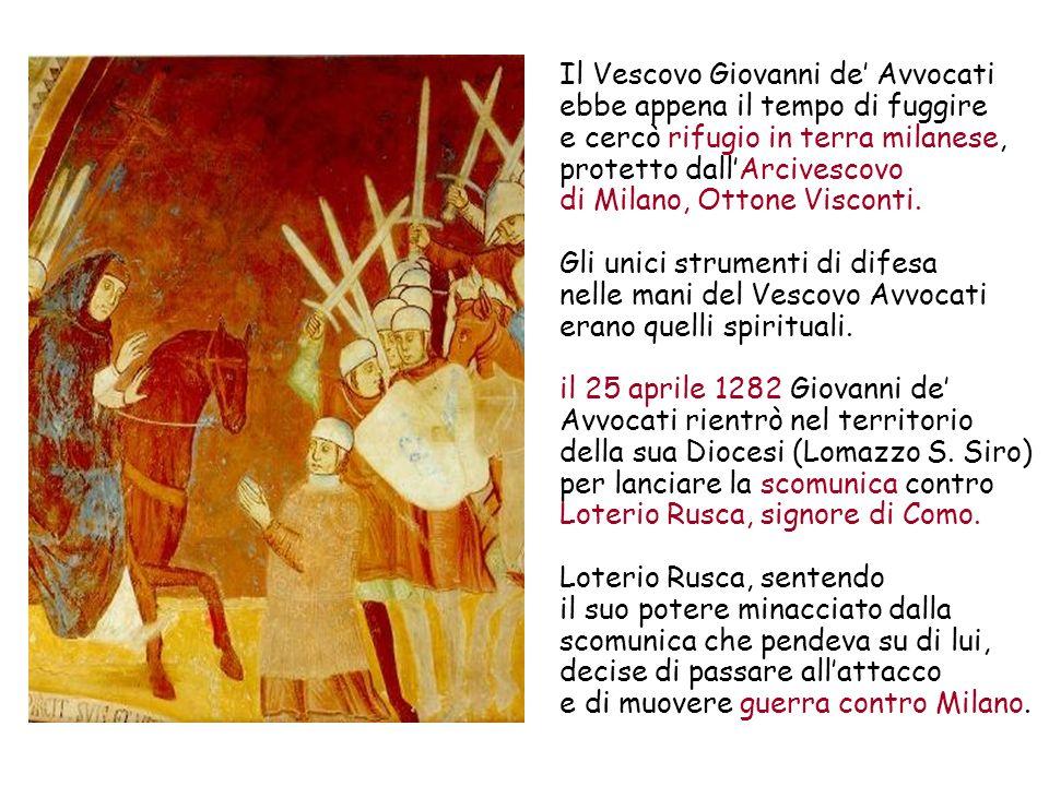 Il Vescovo Giovanni de' Avvocati ebbe appena il tempo di fuggire e cercò rifugio in terra milanese, protetto dall'Arcivescovo di Milano, Ottone Visconti.