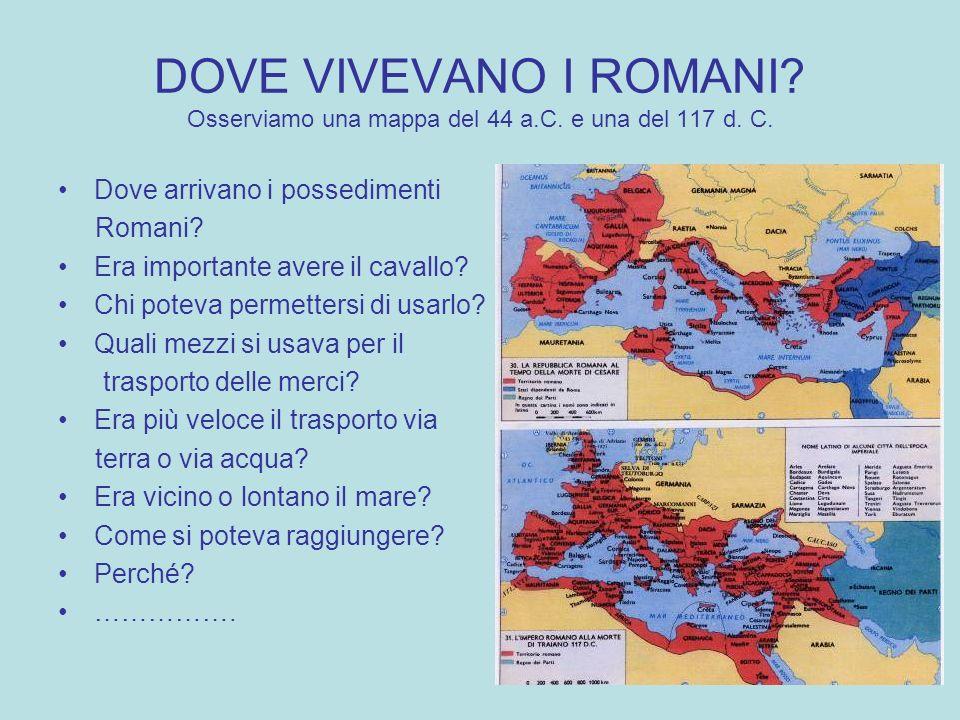 DOVE VIVEVANO I ROMANI. Osserviamo una mappa del 44 a. C