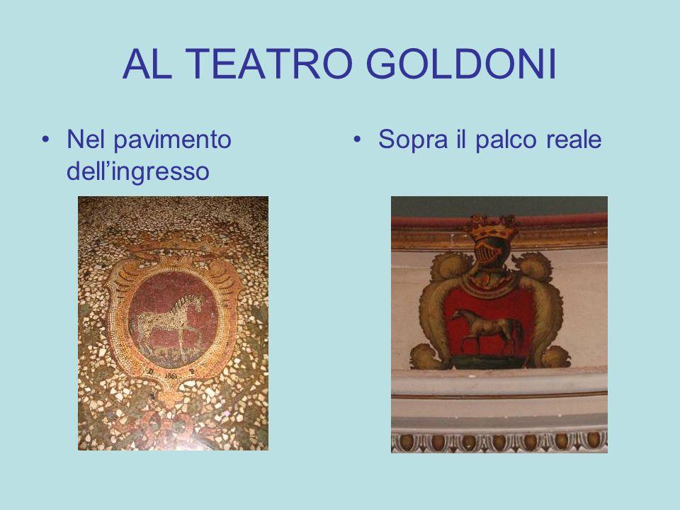 AL TEATRO GOLDONI Nel pavimento dell'ingresso Sopra il palco reale