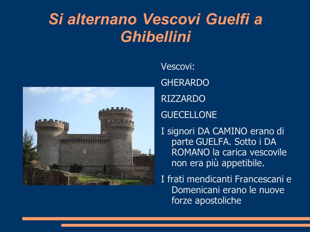 Si alternano Vescovi Guelfi a Ghibellini