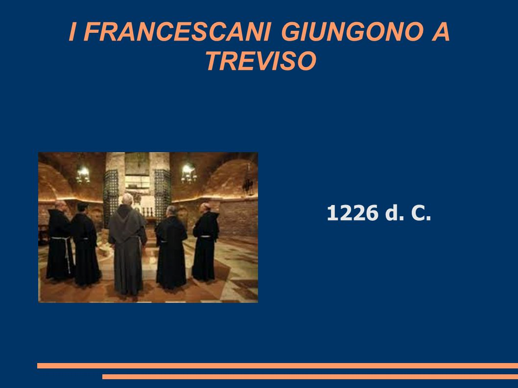 I FRANCESCANI GIUNGONO A TREVISO