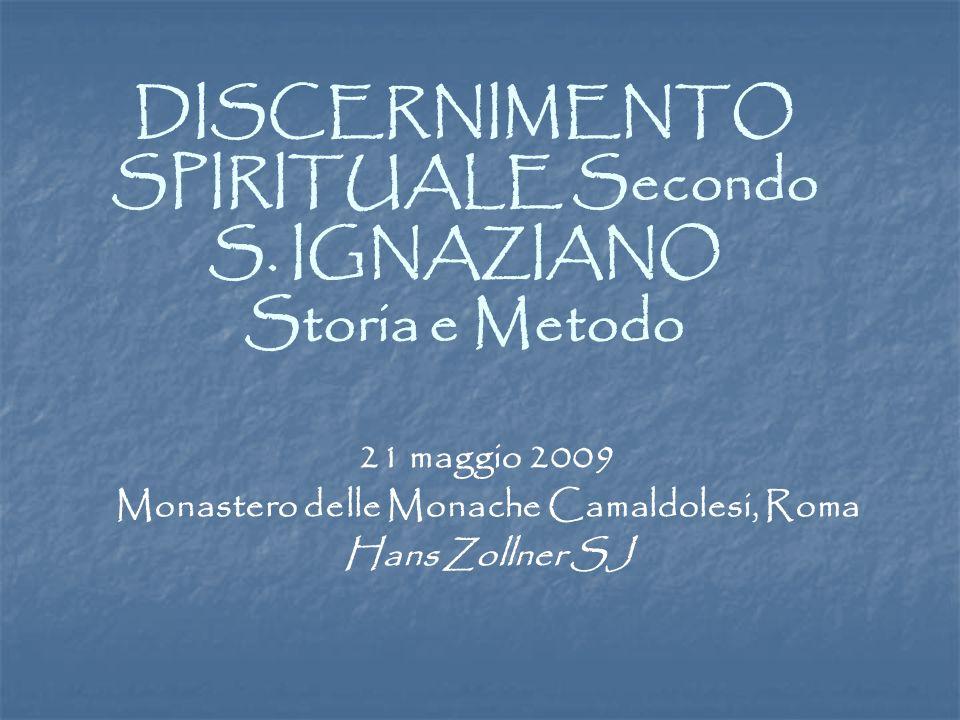 DISCERNIMENTO SPIRITUALE Secondo S. IGNAZIANO Storia e Metodo